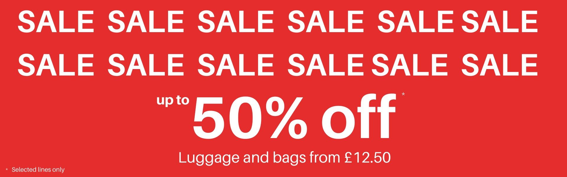 Sale Up to 50% off all luggage and bags