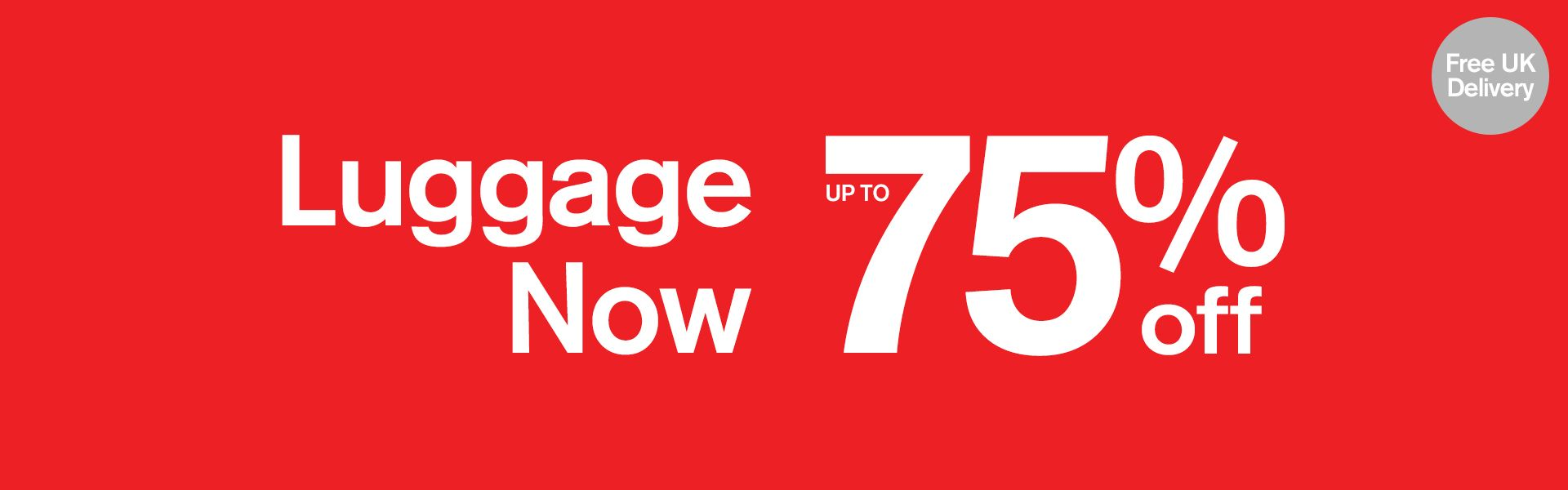 Luggage now Up to 75% off Free UK Delivery